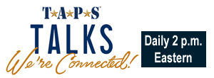 TAPS Talks We are connected daily at 2 p.m. Eastern
