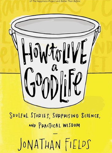 How to Life the Good Life book cover