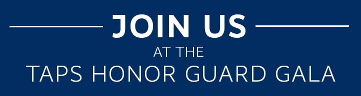 Join Us at the TAPS Honor Guard Gala